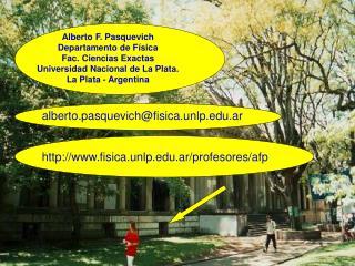 Alberto F. Pasquevich Departamento de Física  Fac. Ciencias Exactas