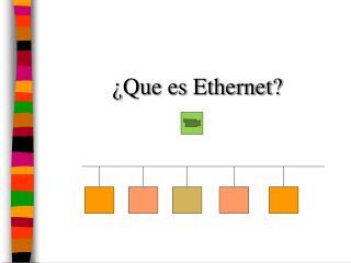 �Que es Ethernet?