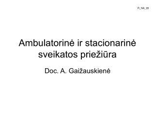 Ambulatorinė ir stacionarinė sveikatos priežiūra