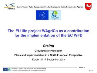 The EU life project WAgriCo as a contribution for the implementation of the EC WFD GroPro