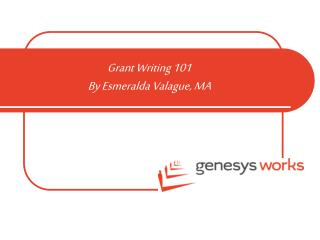 Grant Writing 101 By Esmeralda Valague, MA