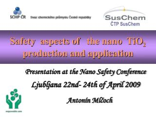 Safety  aspects of   the nano  TiO2  production and application