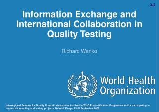 Information Exchange and International Collaboration in Quality Testing