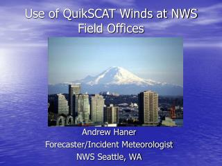 Use of QuikSCAT Winds at NWS Field Offices