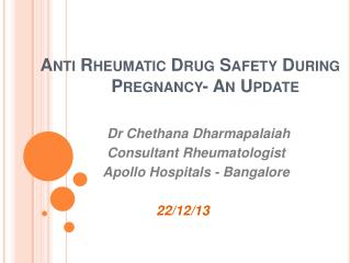 Anti Rheumatic Drug Safety During                            Pregnancy- An Update