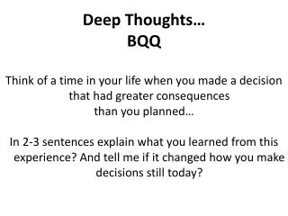 Deep Thoughts… BQQ