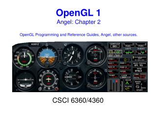 OpenGL 1 Angel: Chapter 2 OpenGL Programming and Reference Guides, Angel, other sources.