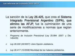 Las reformas de la d�cada 2003-2013