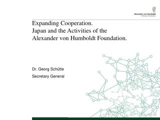 Expanding Cooperation.  Japan and the Activities of the Alexander von Humboldt Foundation.