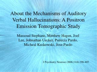 About the Mechanisms of Auditory Verbal Hallucinations: A Positron Emission Tomographic Study