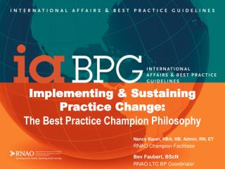 Implementing & Sustaining           Practice Change:  The Best Practice Champion Philosophy