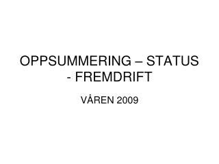 OPPSUMMERING – STATUS - FREMDRIFT