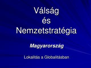 Válság  és  Nemzetstratégia