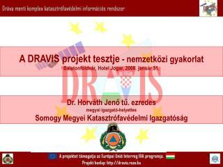 A DRAVIS projekt tesztje  - nemzetközi gyakorlat Balatonföldvár, Hotel Jogar, 2008. január 31.
