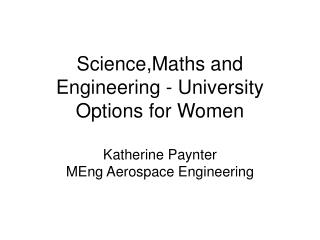 Science,Maths and Engineering - University Options for Women