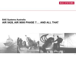 BAE Systems Australia AIR 5428, AIR 9000 PHASE 7…. AND ALL THAT