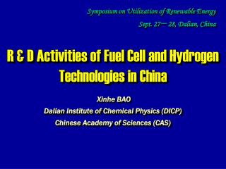R & D Activities of Fuel Cell and Hydrogen Technologies in China