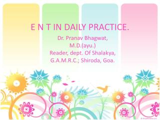 E N T IN DAILY PRACTICE.