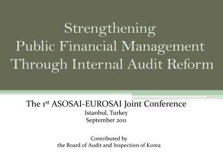 Strengthening  Public Financial Management  Through Internal Audit Reform