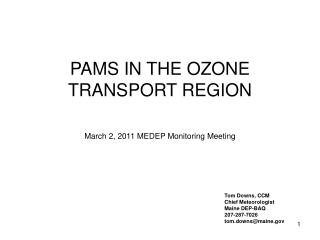 PAMS IN THE OZONE TRANSPORT REGION March 2, 2011 MEDEP Monitoring Meeting