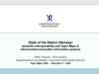 State of the Nation Norway semantic interoperability and Topic Maps in  eGovernment and public information systems