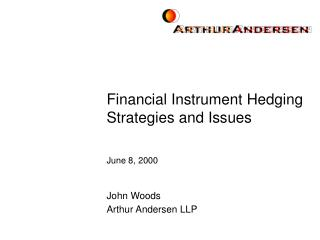 Financial Instrument Hedging Strategies and Issues June 8, 2000