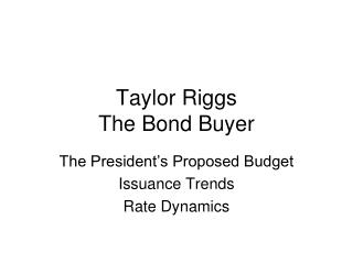 Taylor Riggs The Bond Buyer
