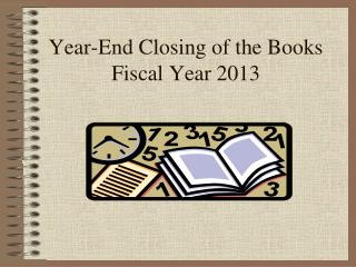 Year-End Closing of the Books Fiscal Year 2013