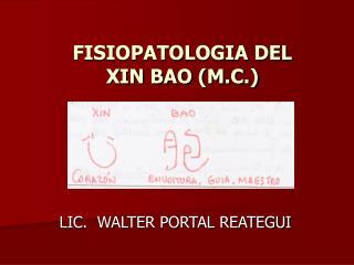 FISIOPATOLOGIA DEL  XIN BAO (M.C.)