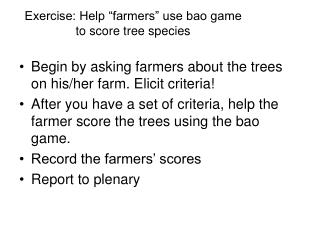 "Exercise: Help ""farmers"" use bao game to score tree species"