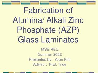 Fabrication of Alumina/ Alkali Zinc Phosphate (AZP) Glass Laminates