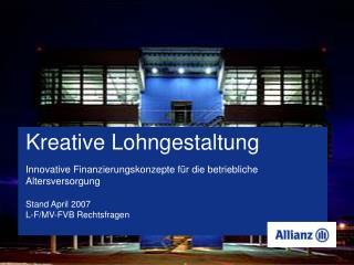 Innovative Finanzierungskonzepte für die betriebliche Altersversorgung Stand April 2007