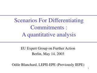 Scenarios For Differentiating Commitments : A quantitative analysis