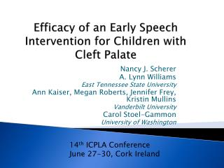 Efficacy of an Early Speech  Intervention for Children with  Cleft Palate