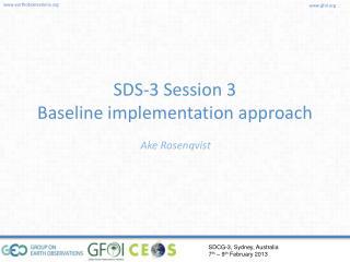 SDS-3 Session 3 Baseline implementation approach