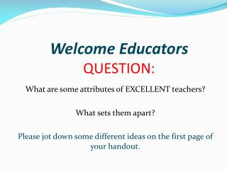 Welcome Educators QUESTION :
