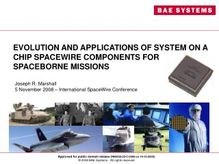 EVOLUTION AND APPLICATIONS OF SYSTEM ON A CHIP SPACEWIRE COMPONENTS FOR SPACEBORNE MISSIONS