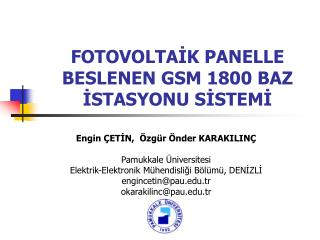 FOTOVOLTAİK PANELLE BESLENEN GSM 1800 BAZ İSTASYONU SİSTEMİ