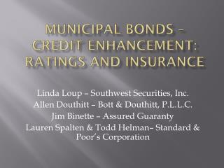 Municipal Bonds –  Credit Enhancement: Ratings and Insurance