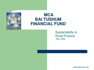 MCA BAI TUSHUM FINANCIAL FUND