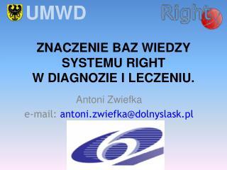 ZNACZEnie  BAZ WIEDZY SYSTEMU RIGHT  W diagnozie i leczeniu.