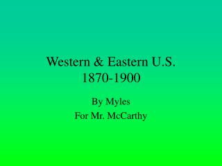 Western  Eastern U.S. 1870-1900