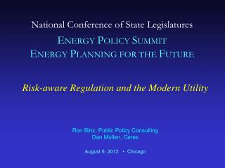 Risk-aware Regulation and the Modern  U tility Ron Binz, Public Policy Consulting