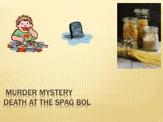 Murder Mystery  Death at the  spag bol