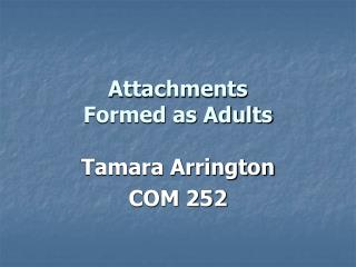 Attachments Formed as Adults
