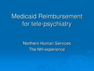 Medicaid Reimbursement for tele-psychiatry