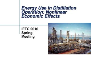 Energy Use in Distillation Operation: Nonlinear Economic Effects