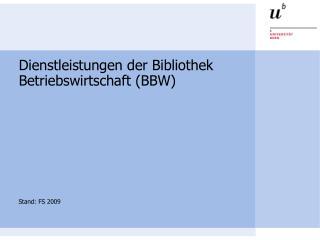 Dienstleistungen der Bibliothek  Betriebswirtschaft (BBW)