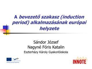A  bevezető szakasz (induction period) alkalmazásának európai helyzete