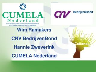 Wim Ramakers CNV BedrijvenBond Hannie Zweverink  CUMELA Nederland